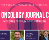 The Oncology Journal Club Episode 4: ASCO 2020 Review 2